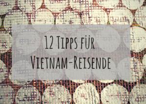 12 Vietnam Reisetipps