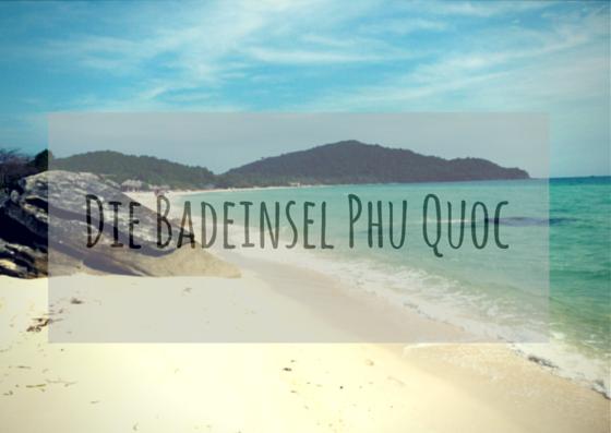 Badeinsel Phu Quoc